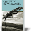 """Argentina: """"Chatwin in Patagonia"""""""
